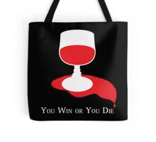 You Win or You Die Tote Bag