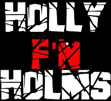 Holly F'N Holms by KVKVKV