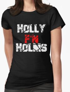 Holly F'N Holms Womens Fitted T-Shirt