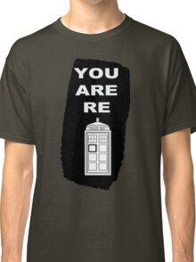 You are retardis! Classic T-Shirt