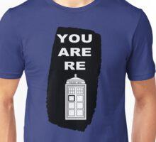 You are retardis! Unisex T-Shirt
