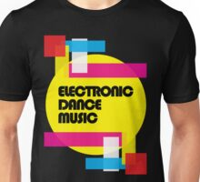 Electronic Dance Music (colorship) Unisex T-Shirt