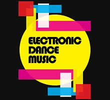 Electronic Dance Music (colorship) Unisex T-Shirt