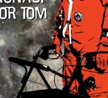 Retired Astronaut Major Tom Sticker