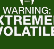 Warning: Extremely Volatile Sticker