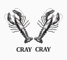 Cray Cray Shirt by Max DeLallo