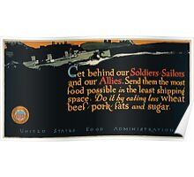 Get behind our soldiers sailors and our allies Send them the most food possible in the least shipping space Do it by eating less wheat beef pork fats and sugar 002 Poster