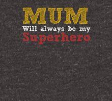 Mum will always be my superhero T-Shirt
