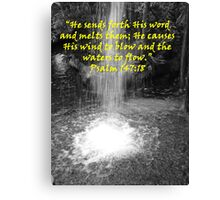 """Psalm 147:18""  by Carter L. Shepard Canvas Print"