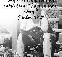 """""""Psalm 119:81""""  by Carter L. Shepard by echoesofheaven"""