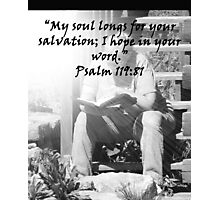 """Psalm 119:81""  by Carter L. Shepard Photographic Print"