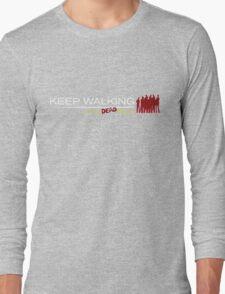 Keep walking... even dead #2 Long Sleeve T-Shirt