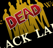 Keep walking... even dead #3 Sticker