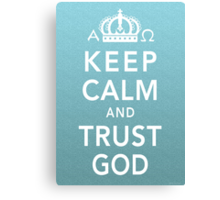 Keep Calm and Trust God Canvas Print