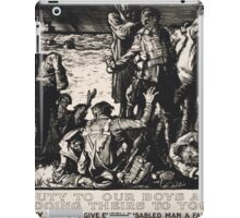 Do your duty to our boys as they are doing theirs to you The 1914 War Society wants to give every disabled man a fair chance of honourable independence in healthy rural surroundings 545 iPad Case/Skin