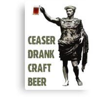 Ceaser Drank Craft Beer Canvas Print