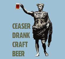 Ceaser Drank Craft Beer Unisex T-Shirt