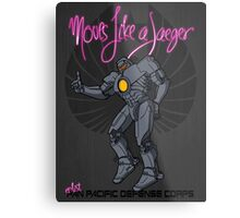 Moves like a jeager. Metal Print