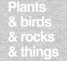 Plants & Birds & Rocks & Things by Jason Malmberg