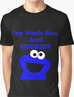 Too much rum and cookies Graphic T-Shirt