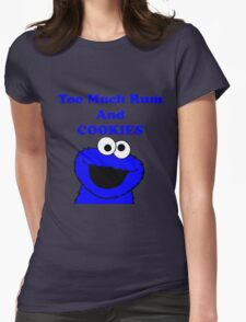 Too much rum and cookies Womens Fitted T-Shirt