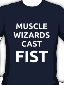 Muscle Wizards Cast FIST (white text) T-Shirt