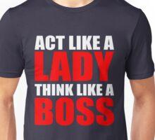 Act Like a Lady Think Like a Boss Unisex T-Shirt