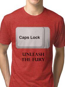 CAPS LOCK FURY!!! Tri-blend T-Shirt