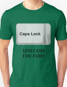 CAPS LOCK FURY!!! Unisex T-Shirt