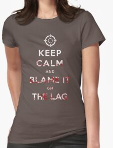 Keep Calm and Blame it On The Lag  Womens Fitted T-Shirt