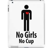 No Girls No Cup - Parody iPad Case/Skin
