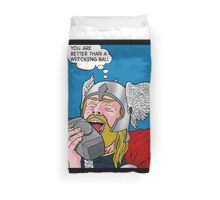 You are better than a Wrecking Ball Duvet Cover