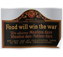 Food will win the war We observe meatless days wheatless days porkless days and carry out all conservation rules of the US Food Administration Poster