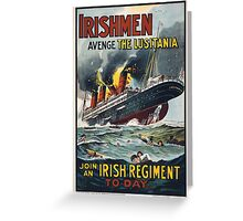 Irishmen avenge the Lusitania Join an Irish regiment to day 203 Greeting Card