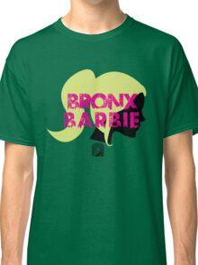 Bronx Barbie Shirt :D Classic T-Shirt