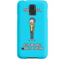 Morty - You're like Hitler... Samsung Galaxy Case/Skin