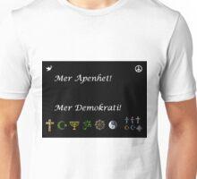 Mer åpenhet mer demokrati Unisex T-Shirt