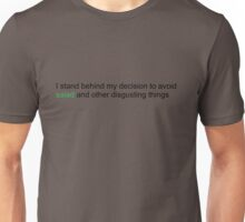 I stand by my decision to avoid salad Unisex T-Shirt