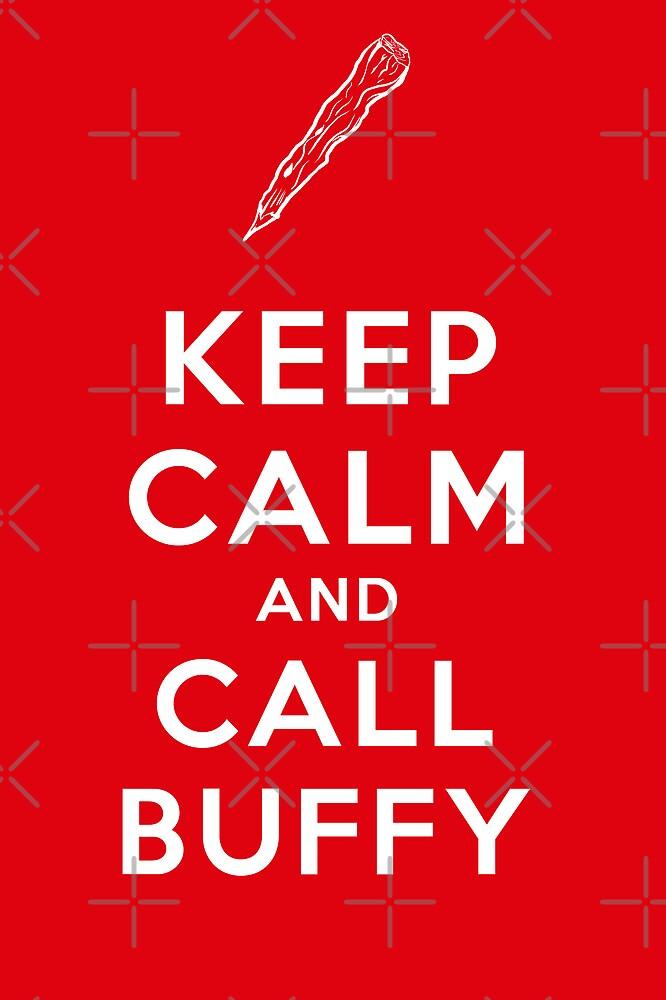 Keep Calm And Call Buffy by Nana Leonti