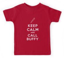 Keep Calm And Call Buffy Kids Tee