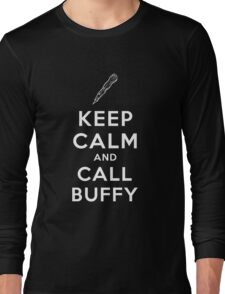 Keep Calm And Call Buffy Long Sleeve T-Shirt