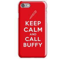 Keep Calm And Call Buffy iPhone Case/Skin