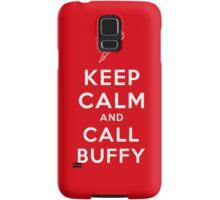 Keep Calm And Call Buffy Samsung Galaxy Case/Skin