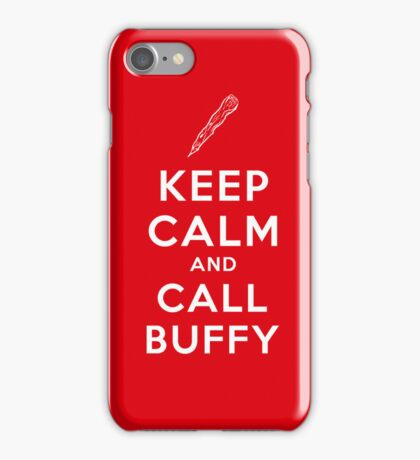 Keep Calm And Call Buffy iPhone Case/Skin