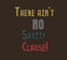 Sanity Clause! Unisex T-Shirt