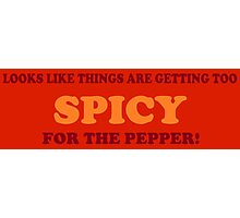 Too Spicy For the Pepper Photographic Print