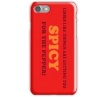 Too Spicy For the Pepper iPhone Case/Skin