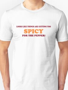 Too Spicy For the Pepper T-Shirt