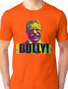 Bully! - Theodore Roosevelt - Black Text Unisex T-Shirt