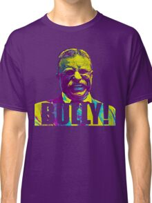 Bully! - Theodore Roosevelt - Cutout Text Classic T-Shirt
